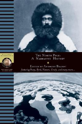 Image for The North Pole: A Narrative History (National Geographic Adventure Classics)