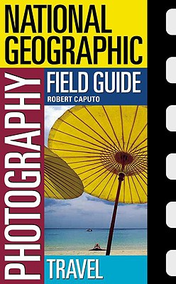 Image for National Geographic Photography Field Guide: Travel (National Geographic Photography Field Guides)