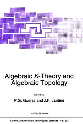 Algebraic K-Theory and Algebraic Topology (Nato Science Series C:)