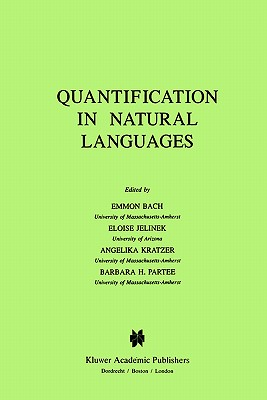 Quantification in Natural Languages (Studies in Linguistics and Philosophy)
