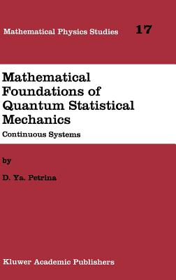 Image for Mathematical Foundations of Quantum Statistical Mechanics: Continuous Systems (Mathematical Physics Studies)