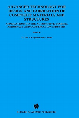 Advanced Technology for Design and Fabrication of Composite Materials and Structures: Applications to the Automotive, Marine, Aerospace and ... Applications of Fracture Mechanics)