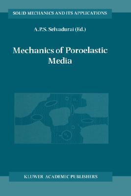 Mechanics of Poroelastic Media (Solid Mechanics and Its Applications)