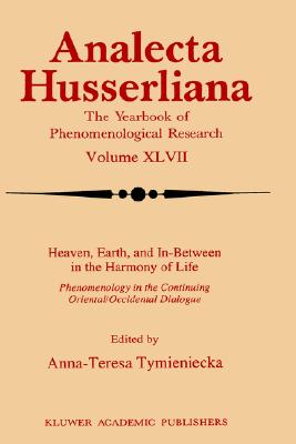 Image for Heaven, Earth, and In-Between in the Harmony of Life (Analecta Husserliana)
