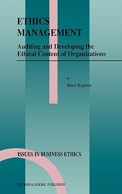 Image for Ethics Management: Auditing and Developing the Ethical Content of Organizations (Issues in Business Ethics)