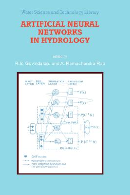 Artificial Neural Networks in Hydrology (Water Science and Technology Library)