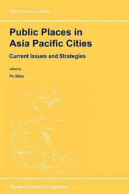 Public Places in Asia Pacific Cities: Current Issues and Strategies (GeoJournal Library)