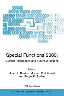 Special Functions 2000: Current Perspective and Future Directions (Nato Science Series II:)