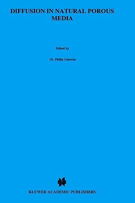 Image for Diffusion in Natural Porous Media: Contaminant Transport, Sorption/Desorption and Dissolution Kinetics (Topics in Environmental Fluid Mechanics)