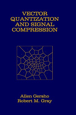 Image for Vector Quantization and Signal Compression (The Springer International Series in Engineering and Computer Science)