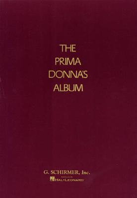 Prima Donna's Album: 42 Celebrated Arias from Famous Operas
