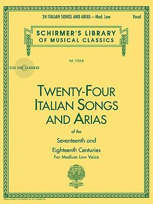 Image for 24 Italian Songs & Arias - Medium Low Voice (Book/CD): Medium Low Voice - Book/CD (Schirmer's Library of Musical Classics)