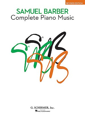 Complete Piano Music: Revised Edition (The American Composers Series)