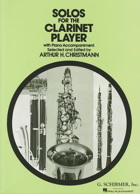 Solos for the Clarinet Player with Piano Accompaniment