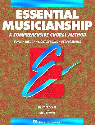 Image for Essential Musicianship: A Comprehensive Choral Method : Voice Theory Sight-Reading Performance (Essential Elements for Choir)