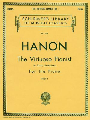 Image for Virtuoso Pianist in 60 Exercises - Book 1: Piano Technique (Schirmer's Library, Volume 1071)