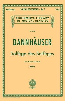 Solf�ge de Solf�ges, Book 1 - Schirmer's Libary of Musical Classics, Vol. 1289)