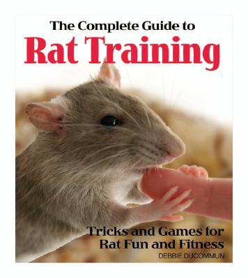Image for The Complete Guide to Rat Training