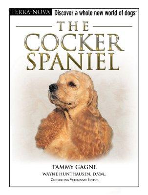 The Cocker Spaniel (Terra Nova Series), Tammy Gagne