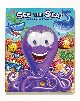Image for See the Sea!: See the Sea! (Googly Eyes)