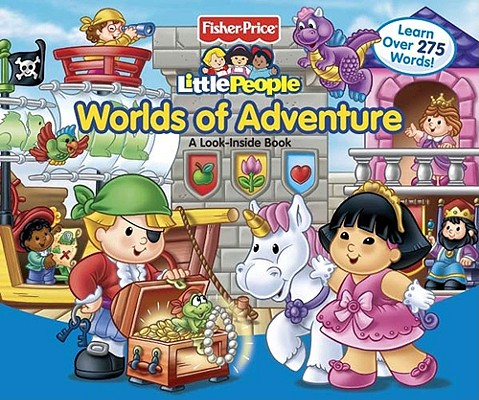 Image for Fisher-Price Little People Worlds of Adventure  A Look Inside Book