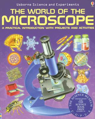 The World of the Microscope (Usborne Science and Experiments), Chris Oxlade, Corinne Stockley