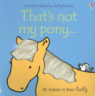 Image for That's Not My Pony (Usborne Touchy Feely)