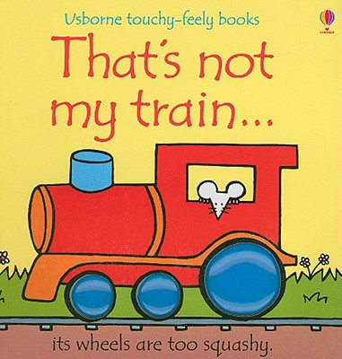 Image for That's Not My Train (Usbornetouchy-Feely)