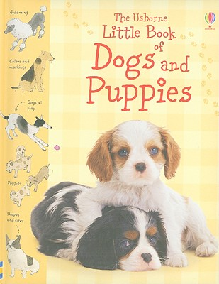 Image for The Usborne Little Book of Dogs and Puppies
