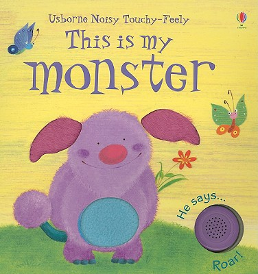 This Is My Monster (Usborne Noisy Touchy-Feely), Sam Taplin