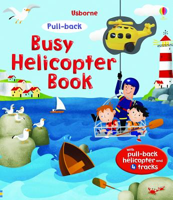 Busy Helicopter Book (Pull-Back Books), Fiona Watt