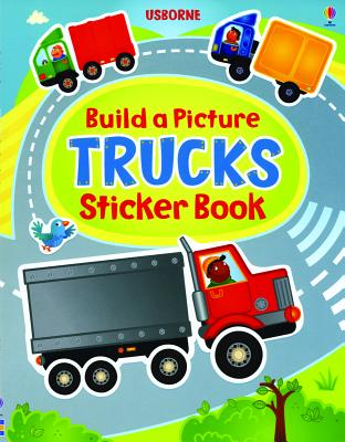 Build a Picture Trucks Sticker Book (Build a Picture Sticker Books), Felicity Brooks