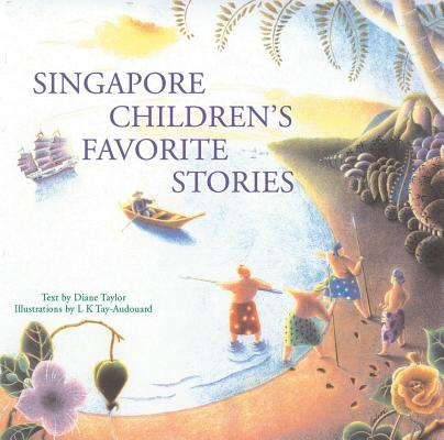 Singapore Children's Favorite Stories, Di Taylor; Lak Khee Tay-Audouard
