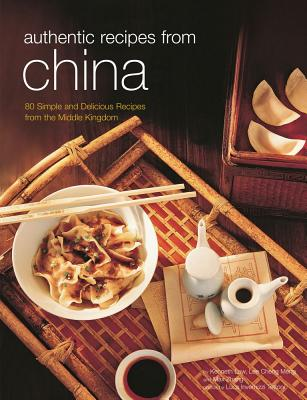 Authentic Recipes from China (Authentic Recipes Series), Law, Kenneth; Meng, Lee Cheng; Tettoni, Luca Invernizzi; Zhang, Max