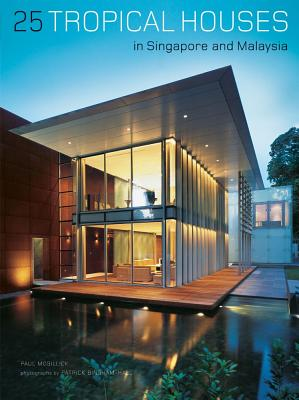 25 Tropical Houses in Singapore and Malaysia, McGillick, Paul