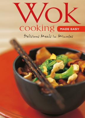 Image for Wok Cooking Made Easy: Delicious Meals in Minutes (Learn to Cook Series)