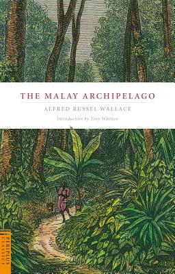 The Malay Archipelago (Periplus Classics Series), Alfred Russell Wallace, Tony Whitten Ph.D