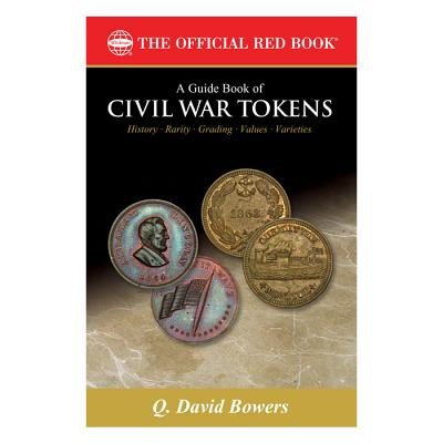 Image for A Guide Book of Civil War Tokens: Patriotic Tokens and Store Cards, 1861-1865 (Official Red Books)