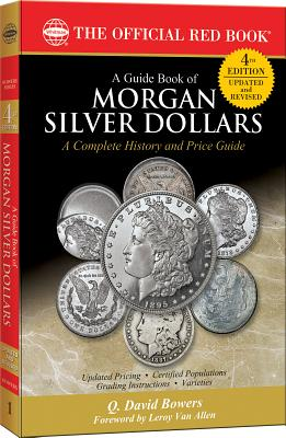 Image for GUIDE BOOK TO MORGAN SILVER DOLLARS, A - 4TH EDITION A COMPLETE HISTORY AND PRICE GUIDE