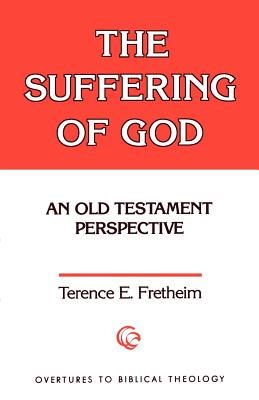 Image for The Suffering of God: An Old Testament Perspective (Overtures to Biblical Theology)
