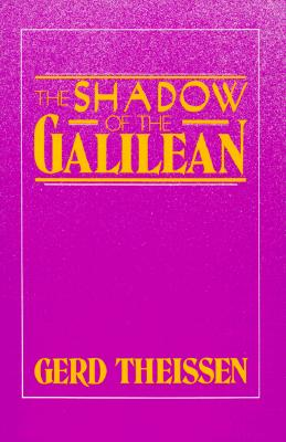 Image for The Shadow of the Galilean: The Quest of the Historical Jesus in Narrative Form