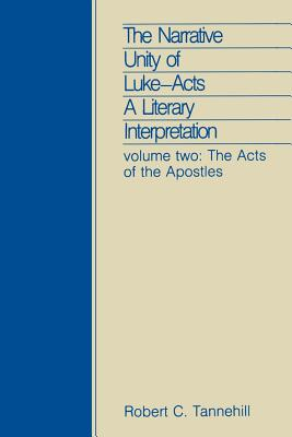 The Narrative Unity of Luke-Acts, Vol 2 (The Acts of the Apostles, A Literary Interpretation), Tannehill, Robert C.