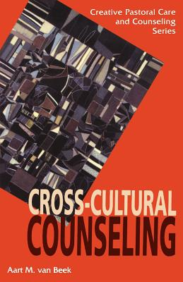Image for CROSS-CULTURAL COUNSELING: CREATIVE PASTORAL CARE AND COUNSELING SERIES