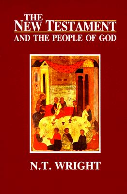 The New Testament and the People of God (Christian Origins and the Question of God), N. T. WRIGHT