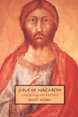 Image for Jesus of Nazareth: Millenarian Prophet