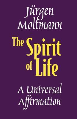 The Spirit of Life, Jurgen Moltmann