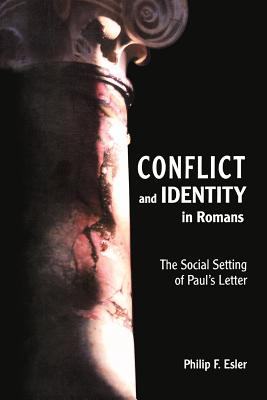 Conflict and Identity in Romans, Esler, Philip Francis