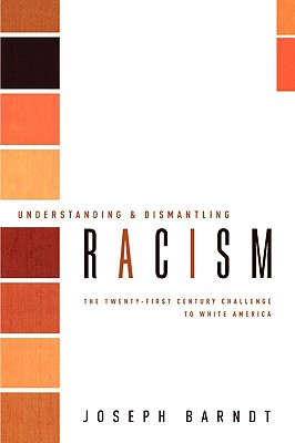 Image for Understanding & Dismantling Racism: the twenty-first century challenge to white