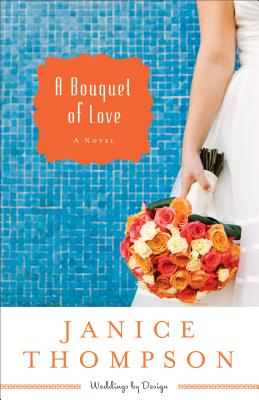 "Image for ""Bouquet of Love, A: A Novel (Weddings by Design)"""