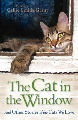 Image for The Cat in the Window: And Other Stories Of The Cats We Love
